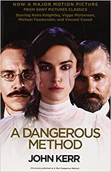 A Dangerous Method (Movie Tie-in Edition): The Story of ... A Dangerous Method Freud