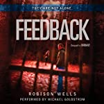 Feedback (       UNABRIDGED) by Robison Wells Narrated by Michael Goldstrom