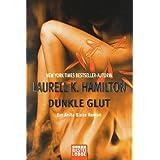 """Dunkle Glut: Ein Anita Blake Romanvon """"Laurell K. Hamilton"""""""