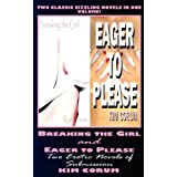 Breaking the Girl and Eager to Please: Two Erotic Novels of Submissionby Kim Corum