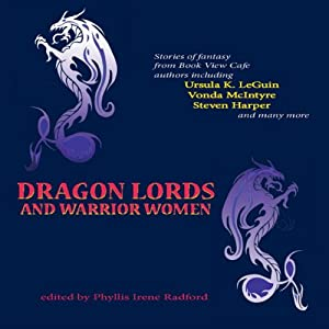 Dragon Lords and Warrior Women Hörbuch