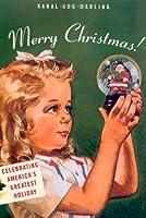 Merry Christmas! : Celebrating America's Greatest Holiday