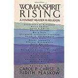 Womanspirit Rising: A Feminist Reader in Religion ~ Carol P. Christ