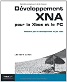 echange, troc Léonard Labat - Développement XNA pour la Xbox et le PC : Premiers pas en développement de jeu vidéo