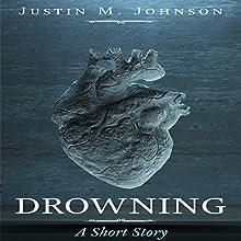 Drowning: A Short Story: Ten Thousand Words or Less, Book 3 | Livre audio Auteur(s) : Justin M. Johnson Narrateur(s) : Tiffany Marz