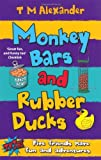 T. M. Alexander Tribe: Monkey Bars and Rubber Ducks