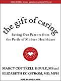 img - for The Gift of Caring: Saving Our Parents from the Perils of Modern Healthcare book / textbook / text book
