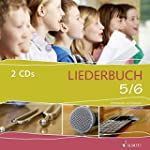 Liederbuch 5/6 - H�rbeispiele: 2 CDs.