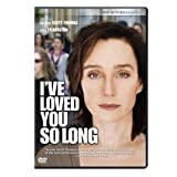 I've Loved You So Long ~ Kristin Scott Thomas