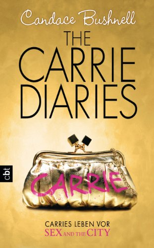 The Carrie Diaries - Carries Leben Vor Sex And The City: Band 1 (German Edition)
