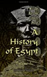 A History of Egypt: Volume 1. From the Ist to the XVIth Dynasties