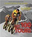 Les 100 tours : L'histoire incontourn...
