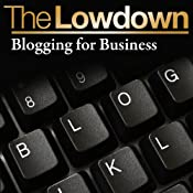 The Lowdown: Blogging for Business | [James Long]