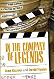 """Joan Kramer and David Heeley, """"In the Company of Legends"""" (Beaufort Books, 2015)"""