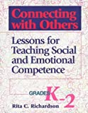 img - for Connecting with Others, Grades K-2: Lessons for Teaching Social and Emotional Competence by Rita Coombs Richardson (1996-10-31) book / textbook / text book