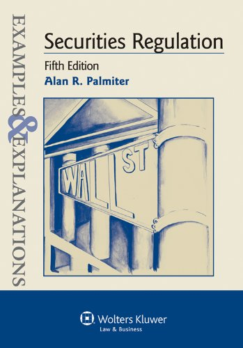 Securities Regulation: Examples & Explanations, 5th Edition