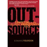OUTSOURCE: Competing in the Global Productivity Race ~ Edward Yourdon