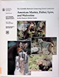 img - for American Marten, Fisher, Lynx, and Wolverine : Survey Methods for Their Detection by Zielinski, William J., Kucera, Thomas E. (1998) Paperback book / textbook / text book