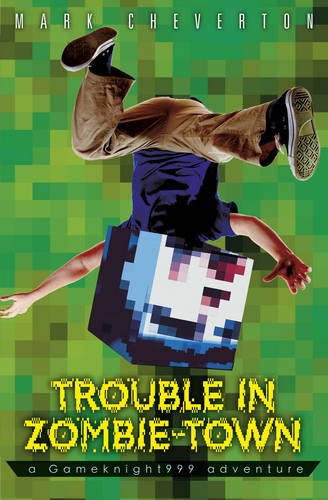 Trouble in Zombie Town: a Gameknight999 Adventure (Mystery of Herobrine 1)