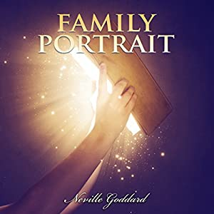 Family Portrait - Neville Goddard Lectures Audiobook