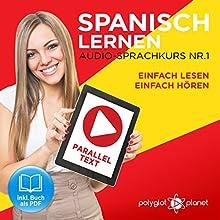 Spanisch Lernen | Einfach Lesen | Einfach Hören | Paralleltext Audio-Sprachkurs Nr. 1: Der Spanisch Easy Reader | Easy Audio (Einfach Spanisch Lernen | Hören & Lesen) Hörbuch von  Polyglot Planet Gesprochen von: Fernando Sanchez, Michael Sonnen