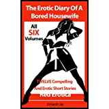 The Erotic Diary Of A Bored Housewife - The Complete 6 Volume Series Of Compelling And Erotic Adult Short Stories (Erotica By Women For Women)by Zoharah Jay