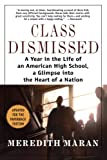 img - for Class Dismissed: A Year in the Life of an American High School, A Glimpse into the Heart of a Nation book / textbook / text book