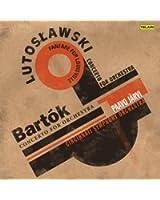 Lutoslawski & Bartk: Concertos for Orchestra