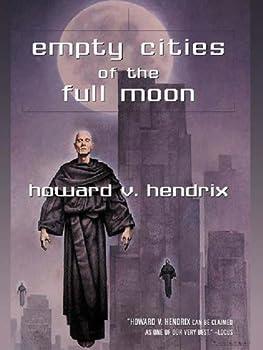empty cities of the full moon - howard hendrix