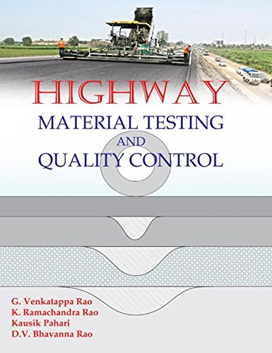 Highway Material Testing & Quality Control, by G. Venkatappa Rao, K. Ramachandra Rao, Kausik Pahari, D.V. Bhavanna Rao