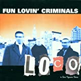 Fun Lovin Criminals - Loco