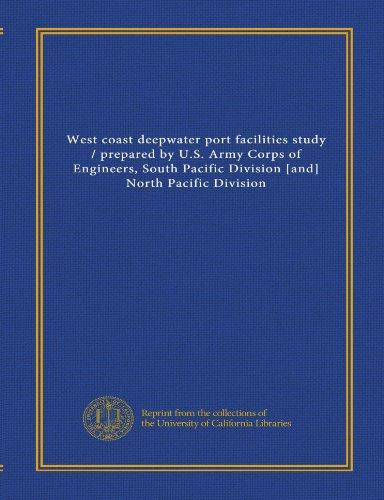West coast deepwater port facilities study /