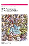 img - for RNA Polymerases as Molecular Motors: RSC (RSC Biomolecular Sciences) book / textbook / text book
