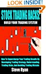 Stock Trading Hacks: Build Your Own T...
