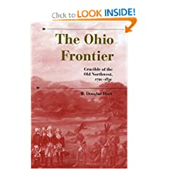 The Ohio Frontier: Crucible of the Old Northwest, 1720-1830 (A History of the Trans-Appalachian Frontier) by R. Douglas Hurt
