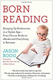 Born Reading: Bringing Up Bookworms in a Digital Age -- From Picture Books to eBooks and Everything in Between
