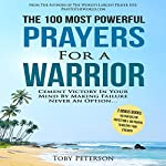 The 100 Most Powerful Prayers for a Warrior | Toby Peterson