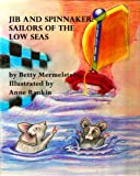 img - for Jib and Spinnaker: Sailors of the Low Seas book / textbook / text book