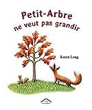 vignette de 'Petit-Arbre ne veut pas grandir (Loren Long)'
