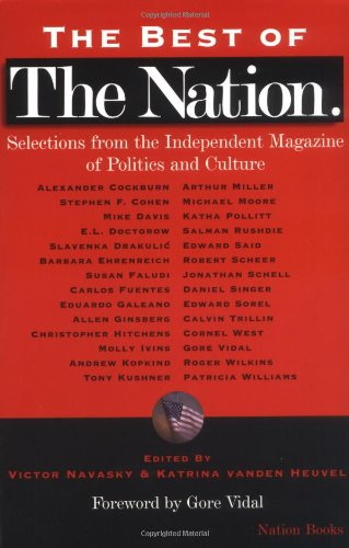 The Best of The Nation: Selections from the Independent Magazine of Politics and Culture (Nation Books)