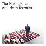 The Making of an American Terrorist   Amanda Robb