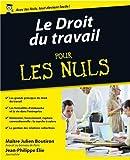 echange, troc Julien BOUTIRON, Jean-Philippe ELIE - Le Droit du travail pour les Nuls, 2e