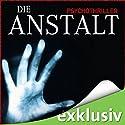 Die Anstalt Hörbuch von John Katzenbach Gesprochen von: Simon Jäger, Thomas Danneberg