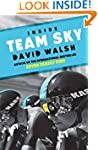 Inside Team Sky: The Inside Story of...