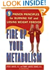 Fire Up Your Metabolism: 9 Proven Principles for Burning Fat and Losing Weight Forever