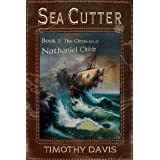 Sea Cutter: Book I in The Chronicles of Nathaniel Childe ~ Timothy Davis