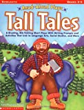 Tall Tales: 8 Riveting, Rib-Tickling Short Plays with Writing Prompts and Activities That Link to Language Arts, Social Studies, a (Read-Aloud Plays) (0439113679) by Pugliano-Martin, Carol