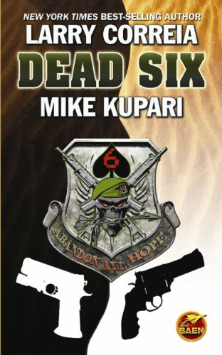 Dead Six, Larry Correia, Mike Kupari