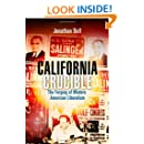 California Crucible: The Forging of Modern American Liberalism (Politics and Culture in Modern America)