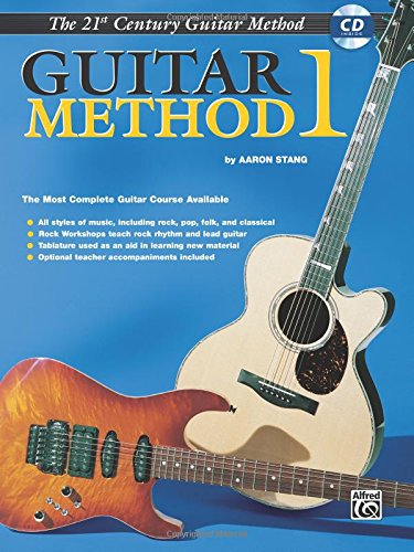 The 21st Century Guitar Method 1, by Aaron Stang